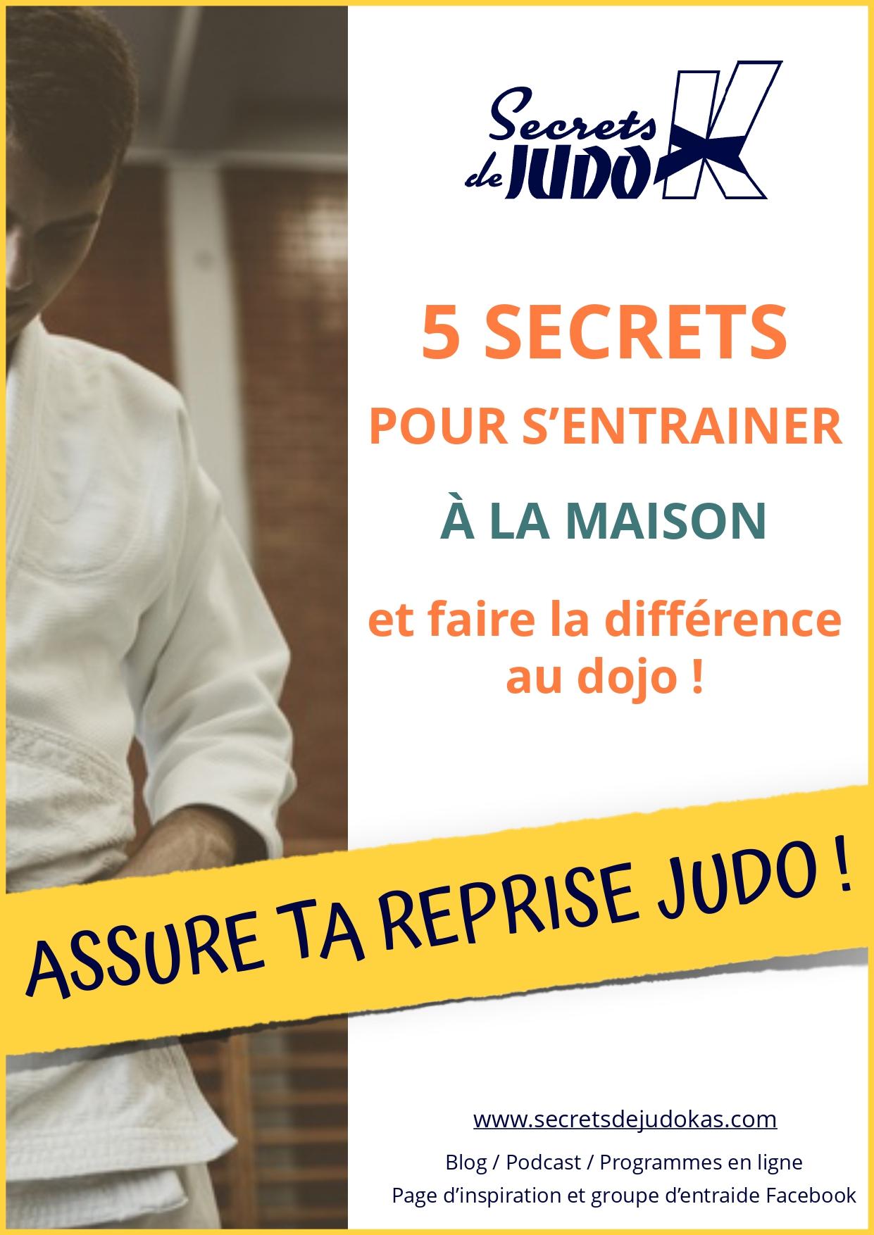 Couverture du pdf offert 5 secrets pour s'entrainer à la maison et faire la différence au dojo, assure ta reprise judo !